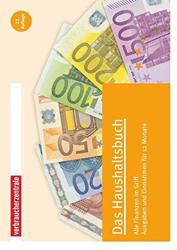 Das Haushaltsbuch: Alle Finanzen im Griff Ausgaben und Einnahmen für 12 Monate