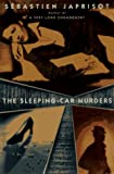 Front cover for the book The Sleeping Car Murders by Sébastien Japrisot