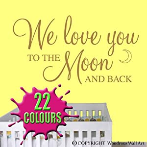We love you to the moon and back - Nursery Wall Quote