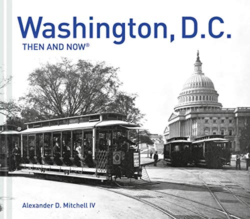 Washington, D.C. Then and Now presents a fascinating portrait of the evolution and history of the city since the dawn of photography in the mid-nineteenth century. It pairs vintage black-and-white photographs—including those of pioneers of American a...