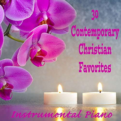 30 Contemporary Christian Favorites: Instrumental - Worship Tracks