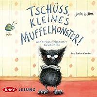 Tschüss, kleines Muffelmonster! Hörbuch von Julia Boehme Gesprochen von: Stefan Kaminski