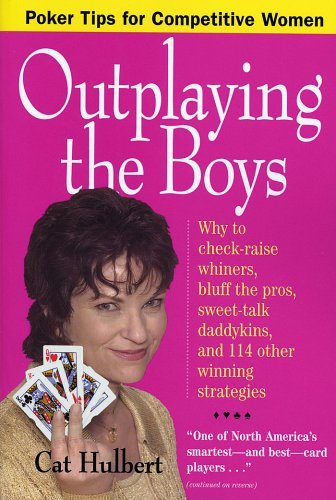 Outplaying the Boys: Poker Tips for Competitive Women ebook