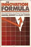 The Innovation Formula, Michel Robert and Alan Weiss, 0887303528