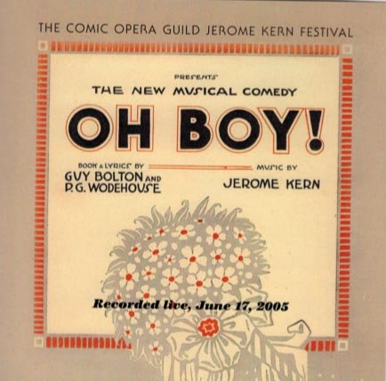OH BOY! by JEROME KERN - 2 CDs THE COMIC OPERA GUILD 2005 LIVE RECORDING by