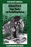 Sebastian (Super Sleuth) and the Baffling Bigfoot, Mary Blount Christian, 0027182150