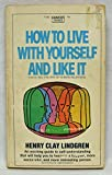 img - for How to live with yourself and like it book / textbook / text book