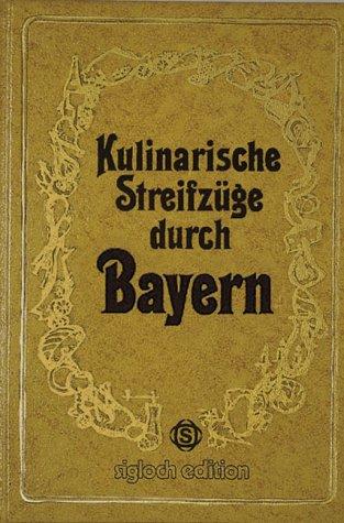 Kulinarische Streifzüge durch Bayern.