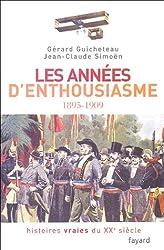 Histoires vraies du XXe siècle : Tome 1, Les années d'enthousiasme 1895-1909