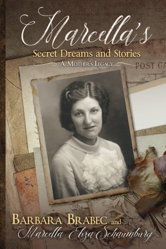 Marcella's Secret Dreams and Stories: A Mother's Legacy