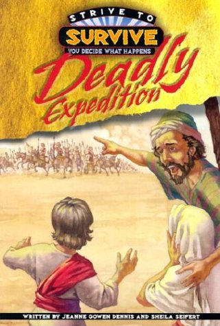 Deadly Expedition (Strive to Survive: You Decide What Happens)