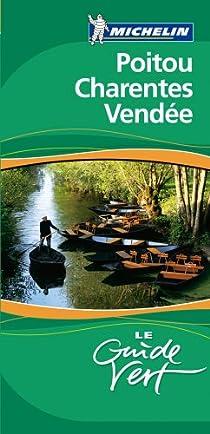 Guide Vert. Poitou, Charentes, Vendée par Michelin