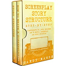 Screenplay Story Structure: Step-by-Step   2 Manuscripts in 1 Book   Essential Screenplay Structure, Screenplay Format and Suspense Scriptwriting Tricks Any Writer Can Learn (Writing Best Seller 8)