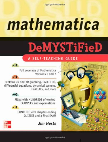 [PDF] Mathematica DeMYSTiFied Free Download | Publisher : McGraw-Hill Professional | Category : Computers & Internet | ISBN 10 : 0071591443 | ISBN 13 : 9780071591447