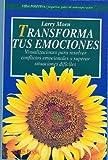 Transforma Tus Emociones, Larry Moen, 8479271116