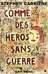 Comme des héros sans guerre par Carrière