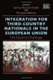 Integration for Third-Country Nationals in the European Union, Sonia Morano-Foadi, Micaela Malena, 0857936816