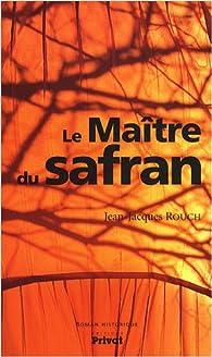 Le Maître du Safran par Jean-Jacques Rouch