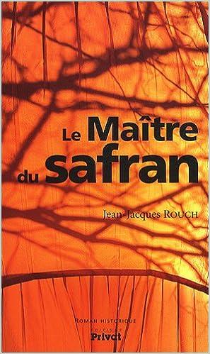 En ligne Le Maître du Safran pdf, epub ebook