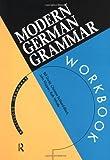 Modern German Grammar Workbook, William Dodd and John Klapper, 0415120942