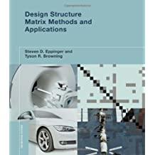 Design Structure Matrix Methods and Applications (Engineering Systems) by Steven D. Eppinger (2012-05-25)