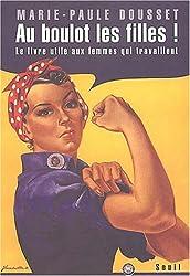 Au boulot les filles ! Le livre utile aux femmes qui travaillent