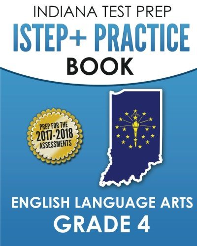 Download INDIANA TEST PREP ISTEP+ Practice Book English Language Arts Grade 4: Preparation for the ISTEP+ ELA Assessments pdf epub