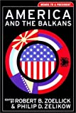 img - for America and the Balkans: Memos to a President (Aspen Policy Books) book / textbook / text book