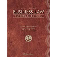 Business Law, Alternate Edition: Text and Summarized Cases