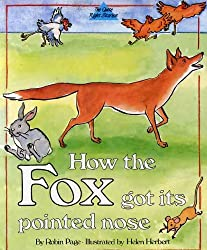 How the Fox Got Its Pointed Nose (The quite right stories)