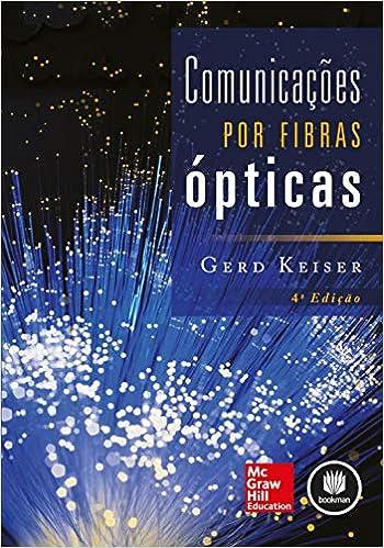 Comunicações por Fibras Ópticas - 9788580553970 - Livros na Amazon Brasil 52131e4b63