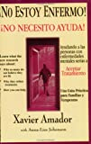 No Estoy Enfermo! No Necesito Ayuda!, Xavier Amador, 0967718910
