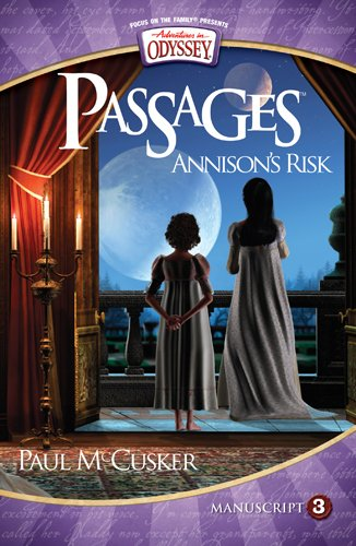Annison's Risk (Adventures in Odyssey Passages Manuscript 3)
