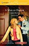 A Man of Honor, Linda Barrett, 0373781113