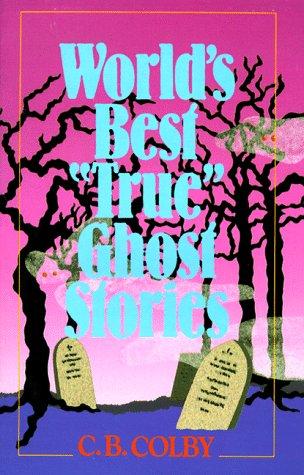 World's Best ''True'' Ghost Stories