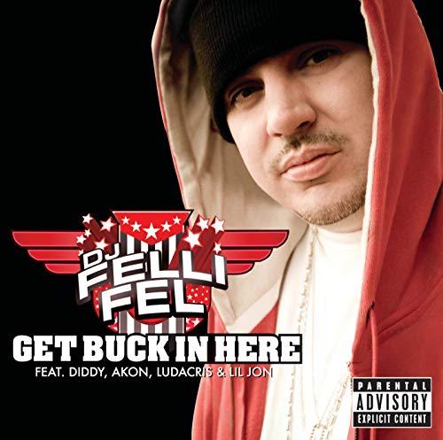 Get Buck In Here (Dj Felli Fel Get Buck In Here)