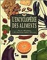 L'encyclopédie des aliments par Fortin