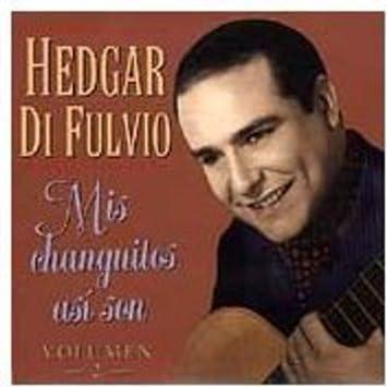Hedgar Di Fulvio Mis Changuitos Asi Son Amazoncom Music