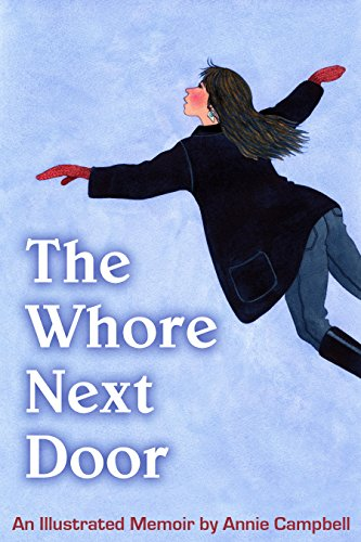 The Whore Next Door: An Illustrated Memoir by Annie Campbell