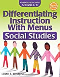 Differentiating Instruction with Menus: Social Studies (Grades 6-8)