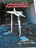 Introduction to Fluid Mechanics, Fox, Robert W. and McDonald, Alan T., 0471548529