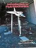 Introduction to Fluid Mechanics, Fox, Robert W. and McDonald, Alan T., 0471548529