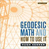 Geodesic Math and How to Use It, Hugh Kenner, 0520239318