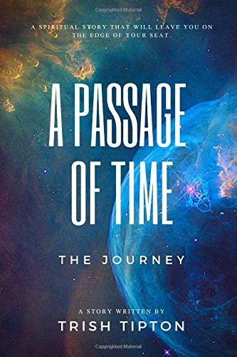 A Passage Of Time: The Journey Trish Tipton