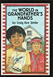 The World in Grandfather's Hands, Craig K. Strete, 0395721024