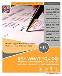 Say What You Do: Building a Framework of IT Controls, Policies, Standards, and Procedures