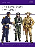 The Royal Navy 1790-1970 (Men-at-Arms)