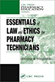 Essentials of Law and Ethics for Pharmacy Technicians, Kenneth M. Strandberg, 1587161311