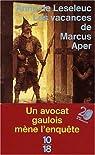 Les Vacances de Marcus Aper par Leseleuc