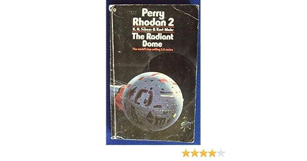 Perry Rhodan 2 The Radiant Dome K H Scheer 9780860078203